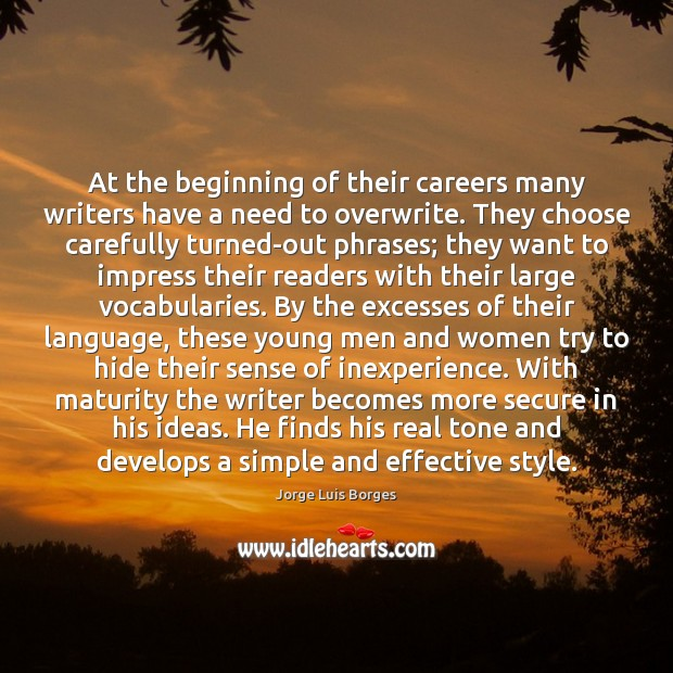 At the beginning of their careers many writers have a need to Image