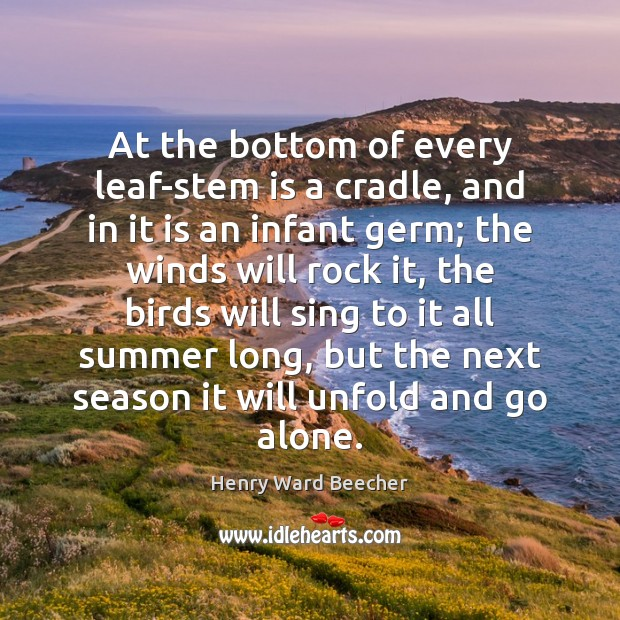 At the bottom of every leaf-stem is a cradle, and in it Summer Quotes Image