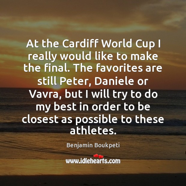 Image, At the Cardiff World Cup I really would like to make the