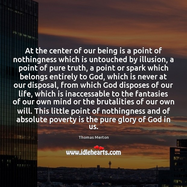 At the center of our being is a point of nothingness which Poverty Quotes Image