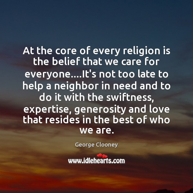 At the core of every religion is the belief that we care Image