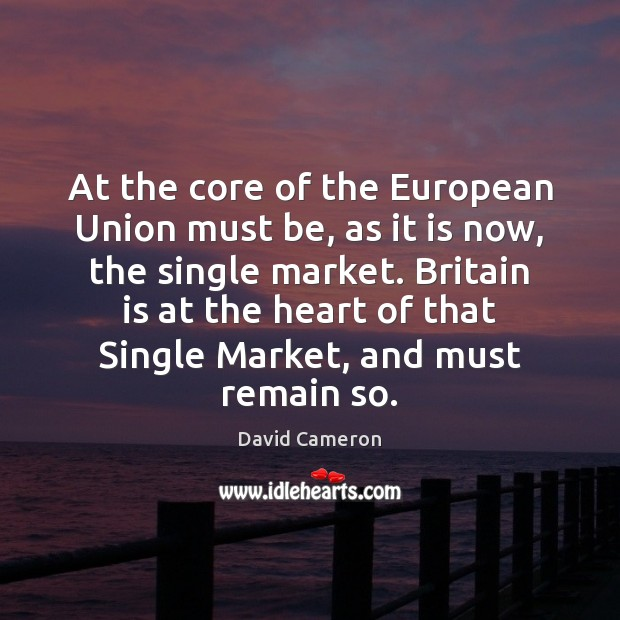 At the core of the European Union must be, as it is Image
