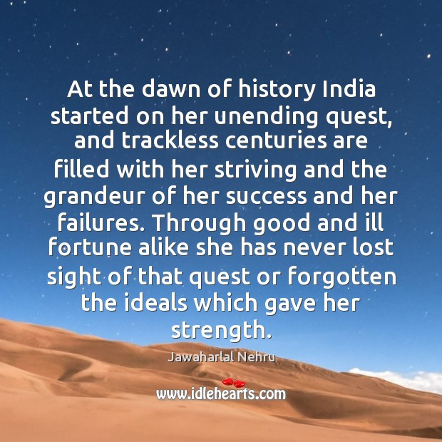 Image, At the dawn of history India started on her unending quest, and