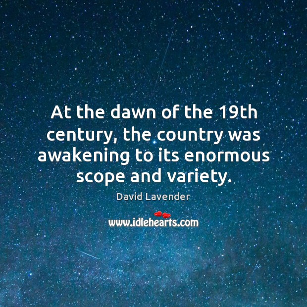 At the dawn of the 19th century, the country was awakening to Awakening Quotes Image