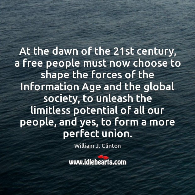 At the dawn of the 21st century, a free people must now Image
