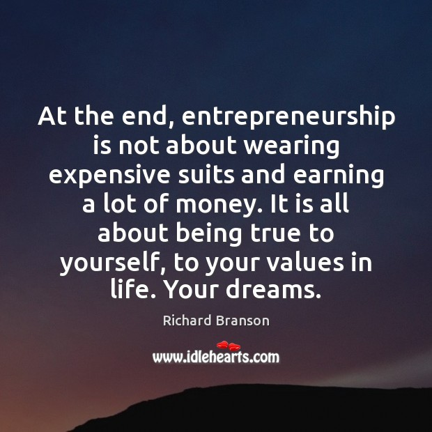 At the end, entrepreneurship is not about wearing expensive suits and earning Entrepreneurship Quotes Image