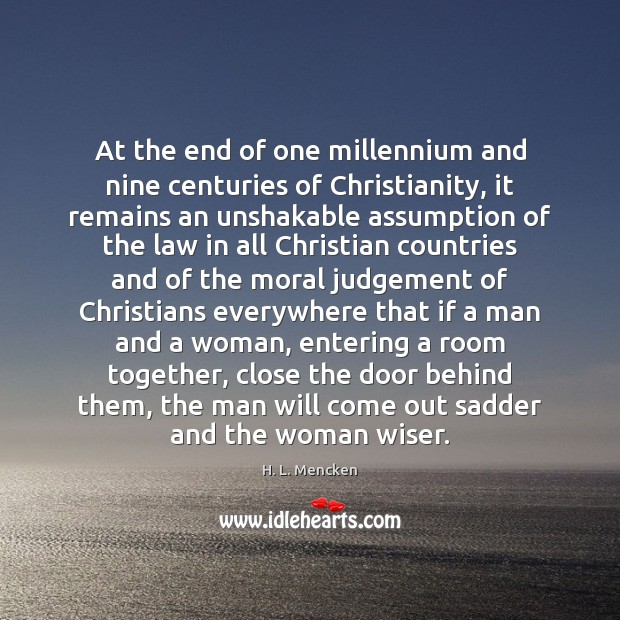 At the end of one millennium and nine centuries of Christianity, it Image
