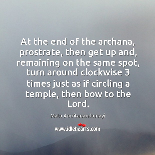 At the end of the archana, prostrate, then get up and, remaining Image