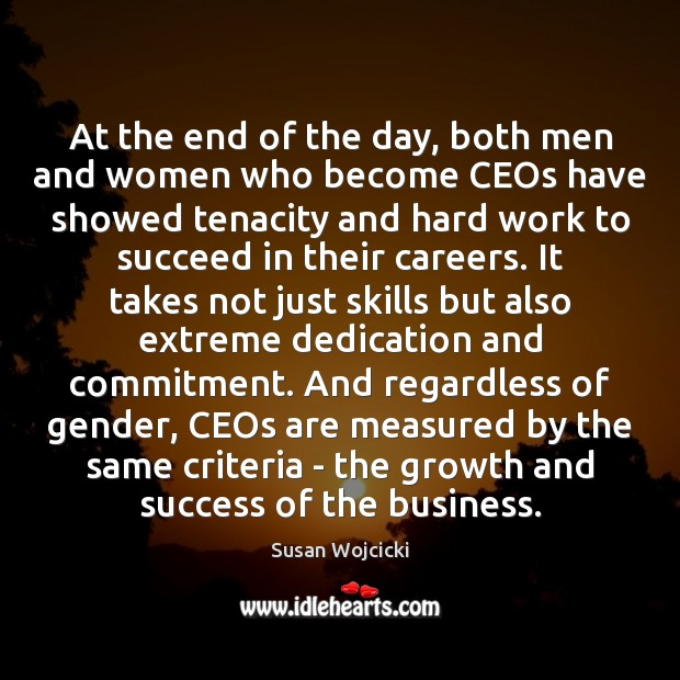 At the end of the day, both men and women who become Susan Wojcicki Picture Quote