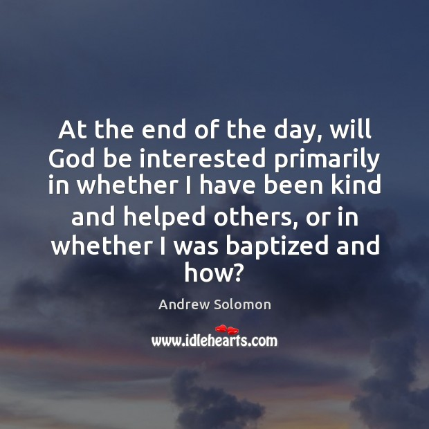 At the end of the day, will God be interested primarily in Image