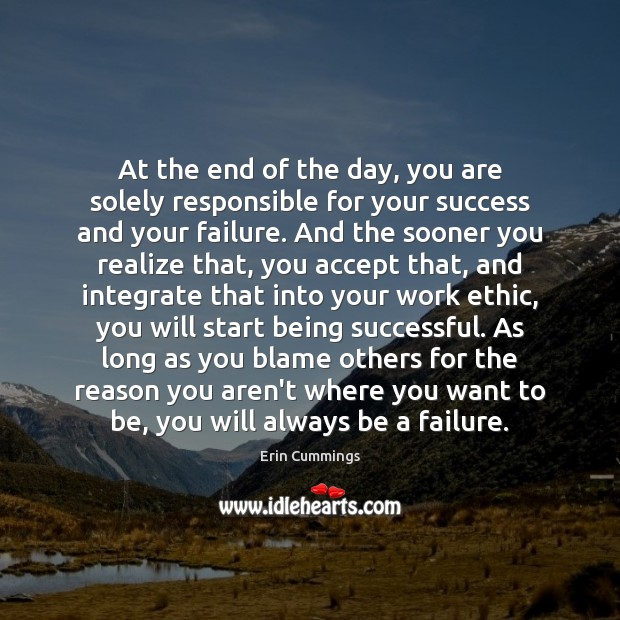 At the end of the day, you are solely responsible for your Being Successful Quotes Image