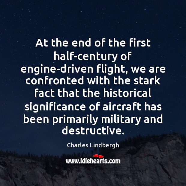 Image, At the end of the first half-century of engine-driven flight, we are