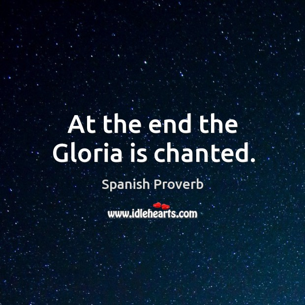 At the end the gloria is chanted. Spanish Proverbs Image