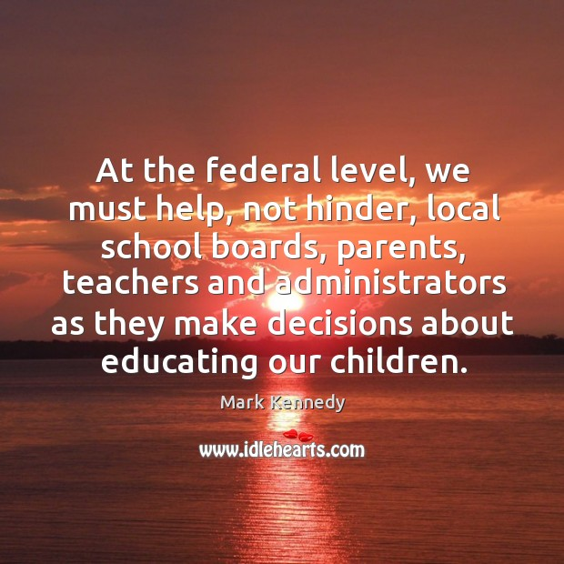 At the federal level, we must help, not hinder Image