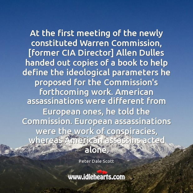 At the first meeting of the newly constituted Warren Commission, [former CIA Image