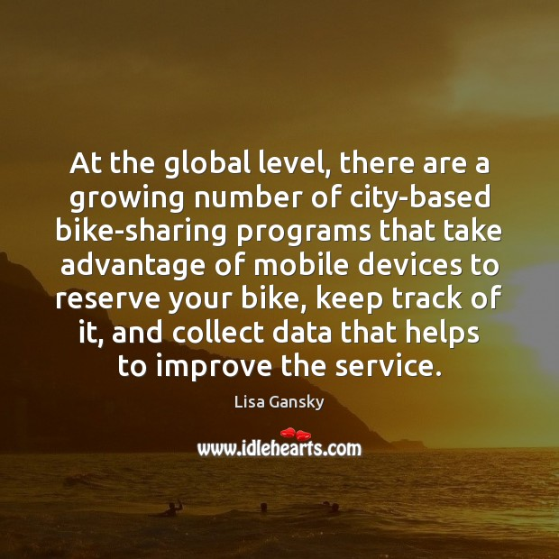 At the global level, there are a growing number of city-based bike-sharing Image