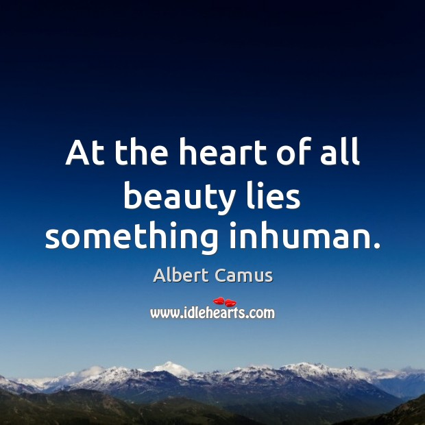 Image, At the heart of all beauty lies something inhuman.