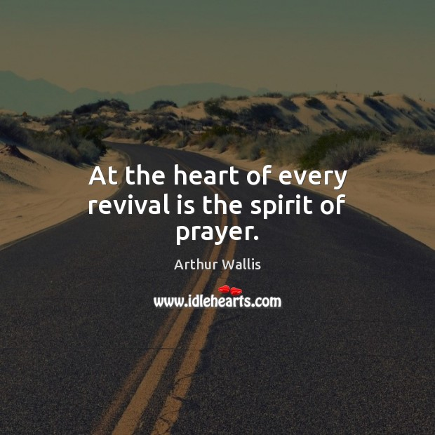 Image, At the heart of every revival is the spirit of prayer.