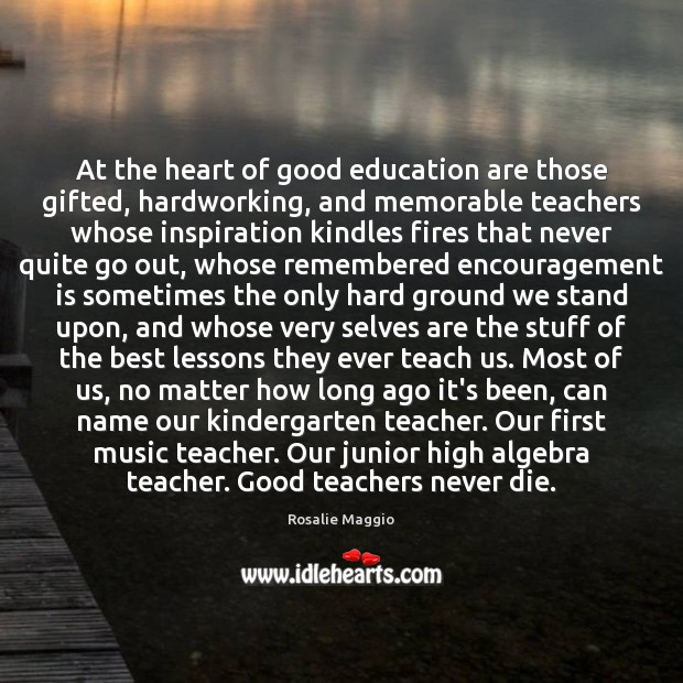 Image, At the heart of good education are those gifted, hardworking, and memorable