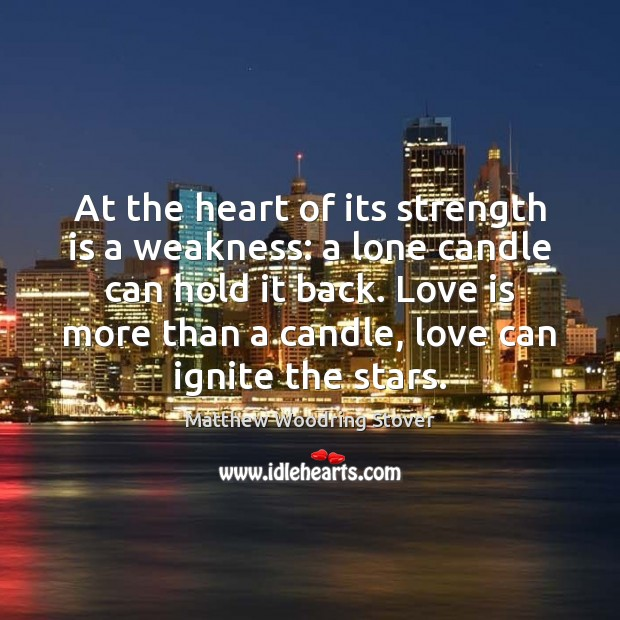 Image, At the heart of its strength is a weakness: a lone candle