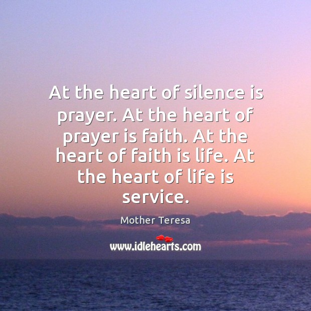 At the heart of silence is prayer. At the heart of prayer Silence Quotes Image