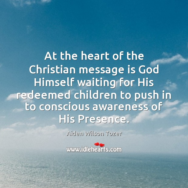 At the heart of the Christian message is God Himself waiting for Image