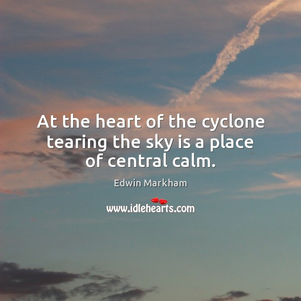 At the heart of the cyclone tearing the sky is a place of central calm. Image