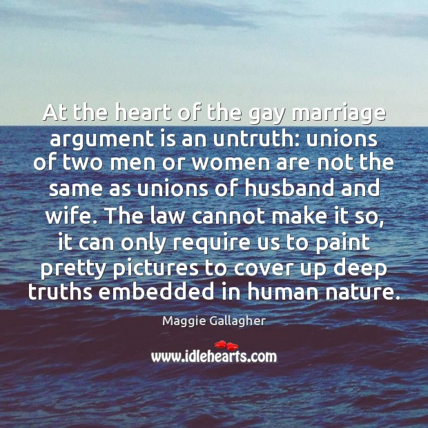 At the heart of the gay marriage argument is an untruth: unions Image