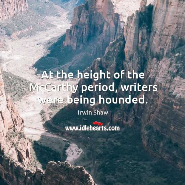 Image, At the height of the mccarthy period, writers were being hounded.