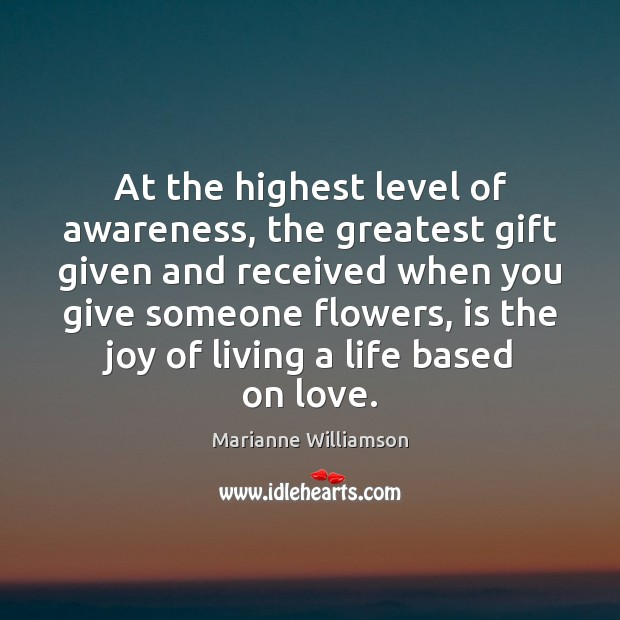 Image, At the highest level of awareness, the greatest gift given and received