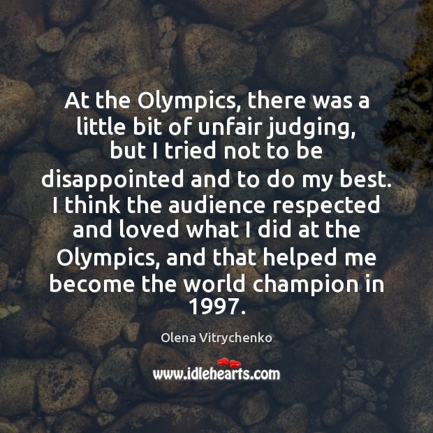 At the Olympics, there was a little bit of unfair judging, but Image