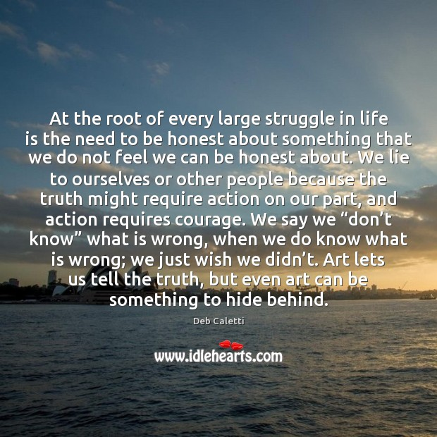 At the root of every large struggle in life is the need Image