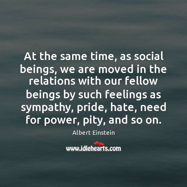 Image, At the same time, as social beings, we are moved in the