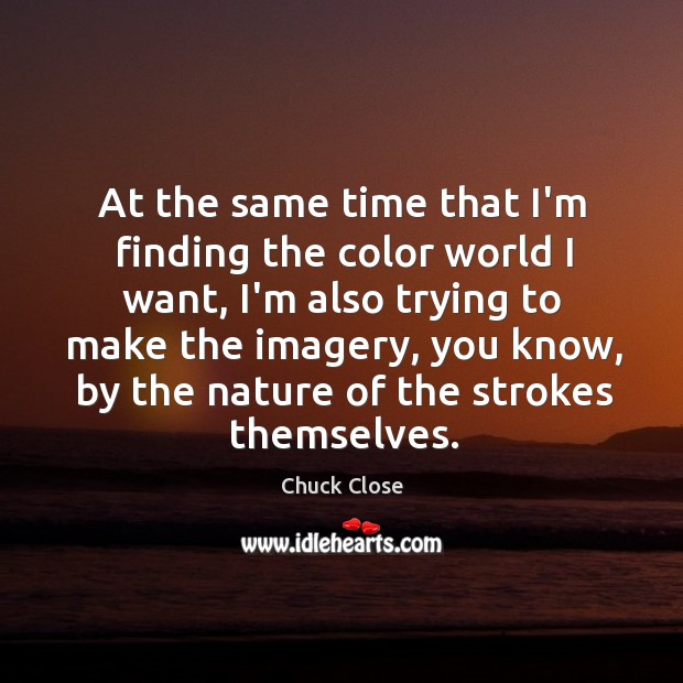 Image, At the same time that I'm finding the color world I want,