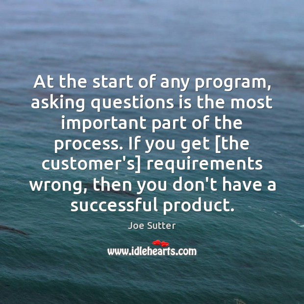 Image, At the start of any program, asking questions is the most important