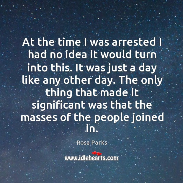 At the time I was arrested I had no idea it would turn into this. Image