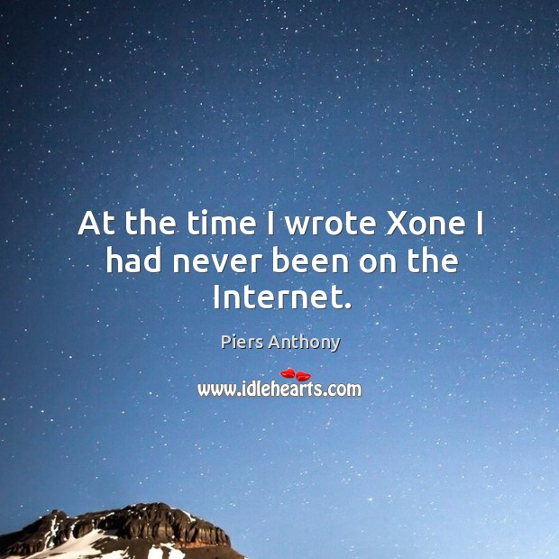 At the time I wrote xone I had never been on the internet. Image
