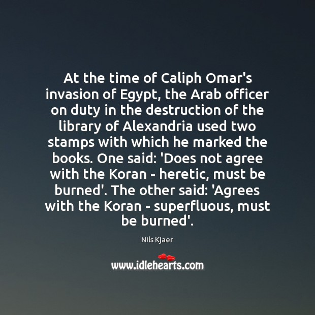 Image, At the time of Caliph Omar's invasion of Egypt, the Arab officer