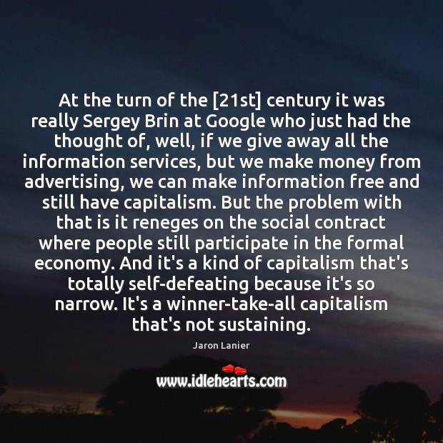 At the turn of the [21st] century it was really Sergey Brin Economy Quotes Image