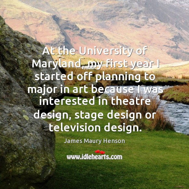 Image, At the university of maryland, my first year I started off planning to major in art because