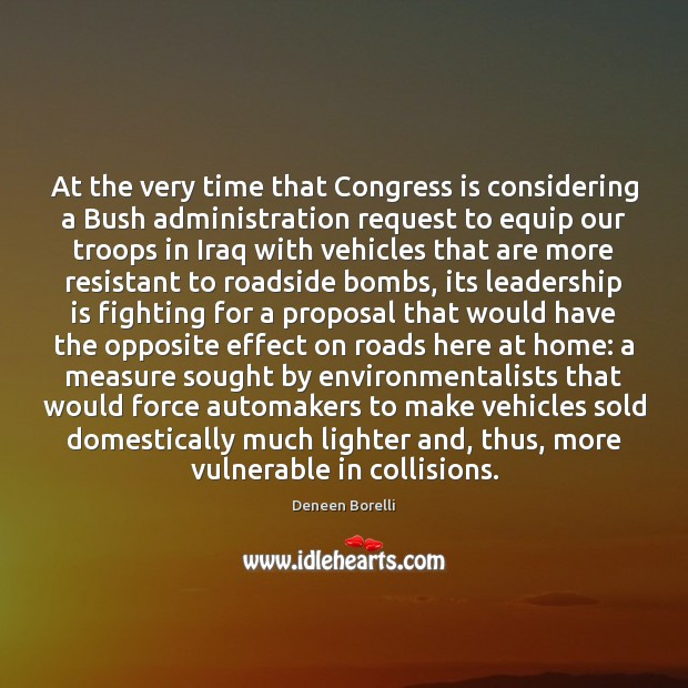 At the very time that Congress is considering a Bush administration request Leadership Quotes Image