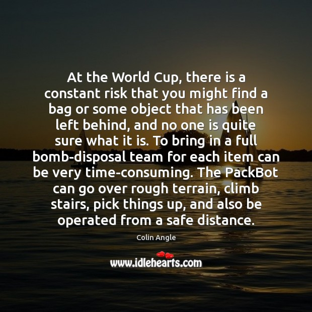 At the World Cup, there is a constant risk that you might Team Quotes Image