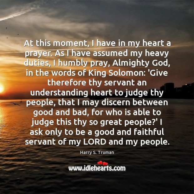 At this moment, I have in my heart a prayer. As I Image