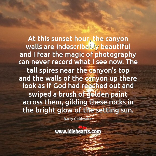 At this sunset hour, the canyon walls are indescribably beautiful and I Image