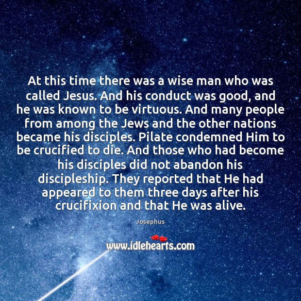 At this time there was a wise man who was called Jesus. Image