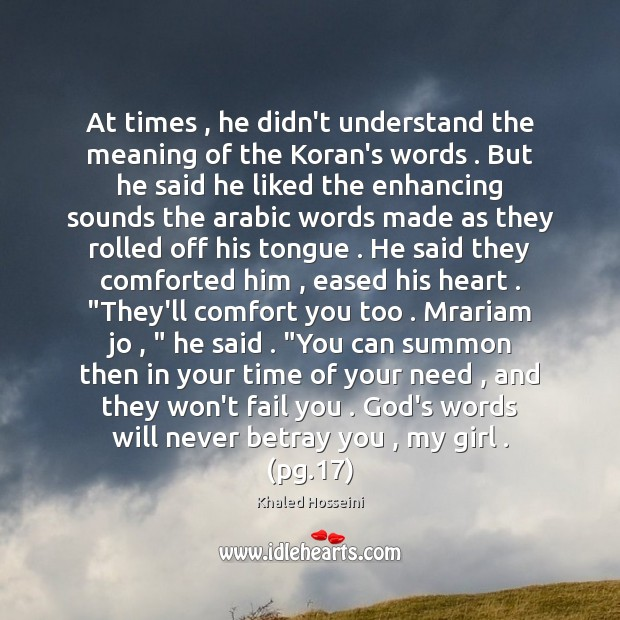 Image, At times , he didn't understand the meaning of the Koran's words . But