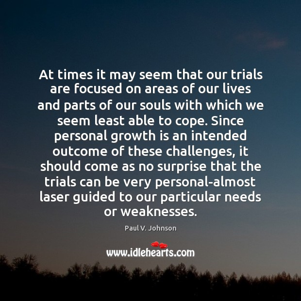 At times it may seem that our trials are focused on areas Image
