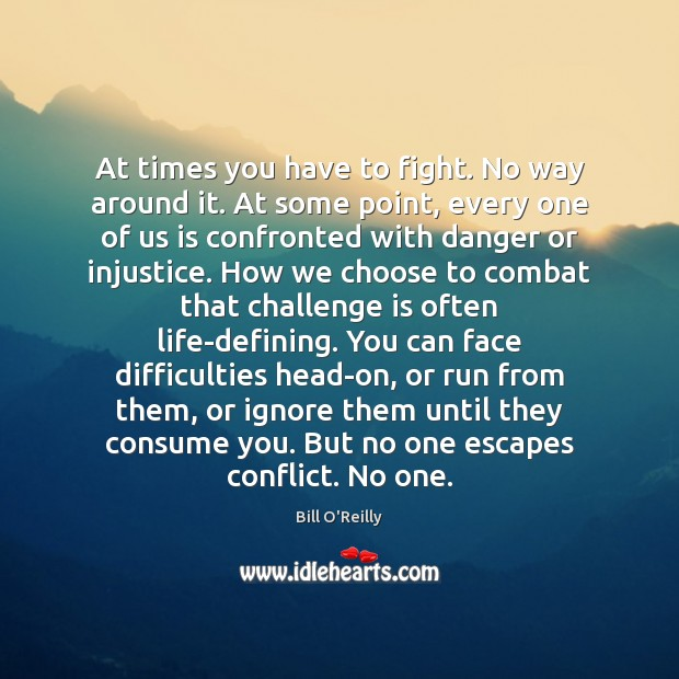 At times you have to fight. No way around it. At some Image