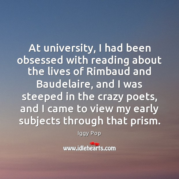 At university, I had been obsessed with reading about the lives of Image