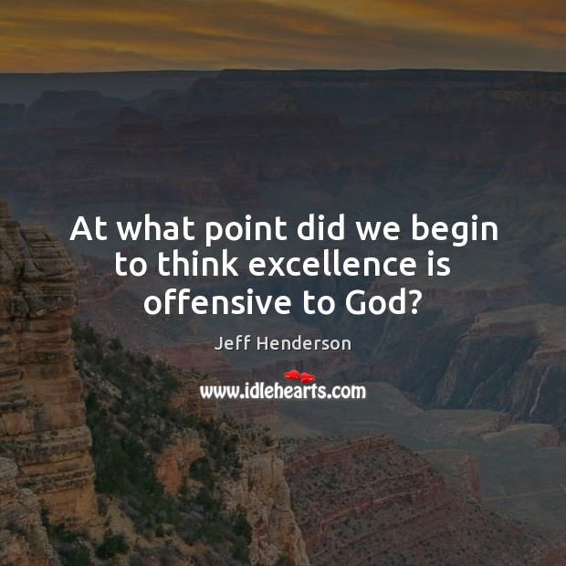 Picture Quote by Jeff Henderson